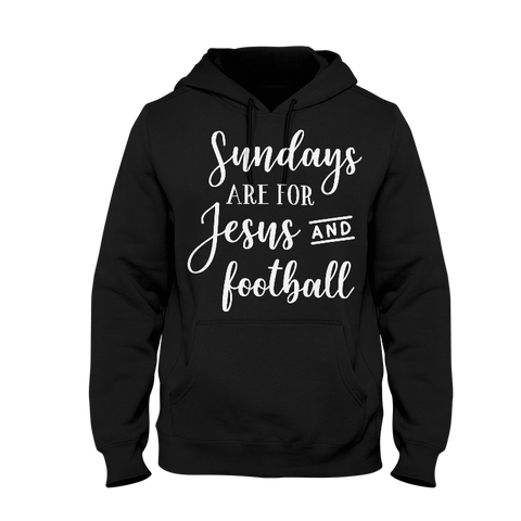 Sundays Are For Jesus And Football Hoodie