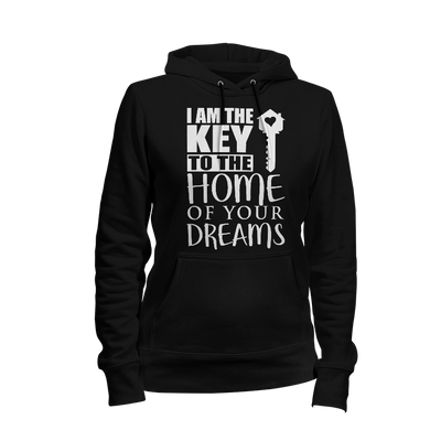 I Am The Key To The Home Of Your Dreams Ladies Hoodie