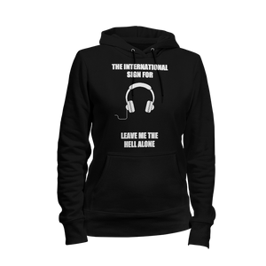 The International Sign For Leave Me The Hell Alone Hoodie