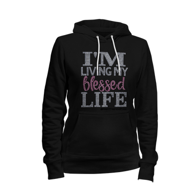 I'm Living My Blessed Life Rhinestone Ladies Hoodie