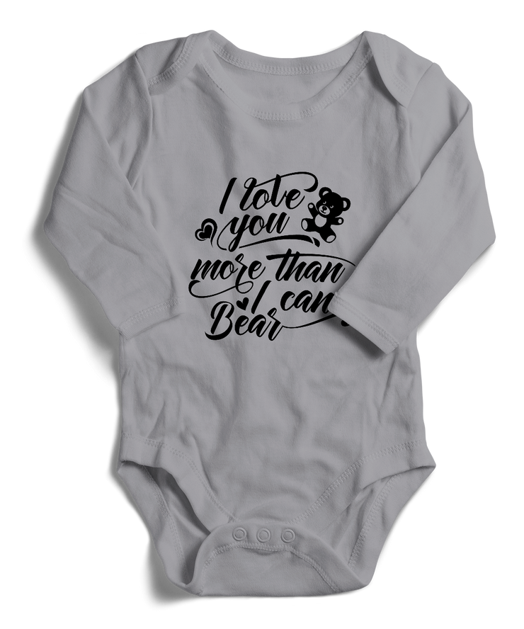 I Love You More Than I Can Bear Long Sleeve Infant One-Piece