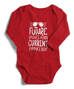 Future Ladies Man Current Mama's Boy Long Sleeve Infant One-Piece