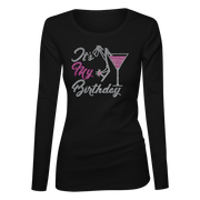 It's My Birthday w/Martini Glass Bling Ladies Long Sleeve Shirt