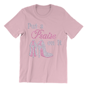 Put a Praise On It Bling Unisex Shirt