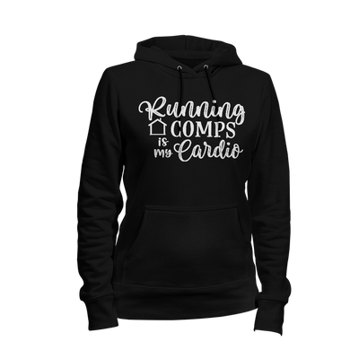 Running Comps Is My Cardio Ladies Hoodie