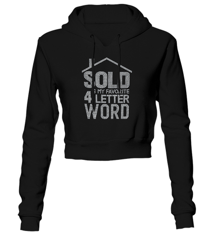 Sold Is My Favorite 4-Letter Word Bling Cropped Hoodie