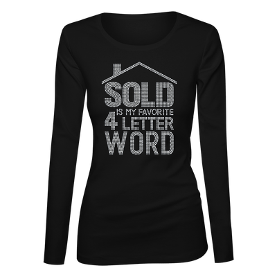 Sold Is My Favorite 4-Letter Word Bling Ladies Long Sleeve Shirt