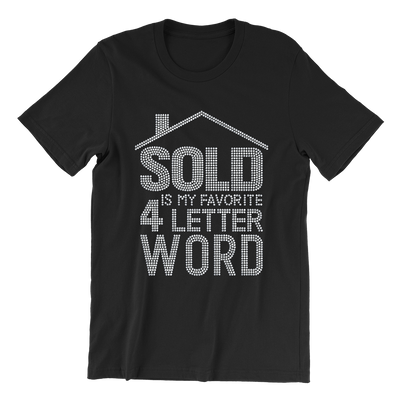Sold Is My Favorite 4-Letter Word Rhinestone Unisex Shirt