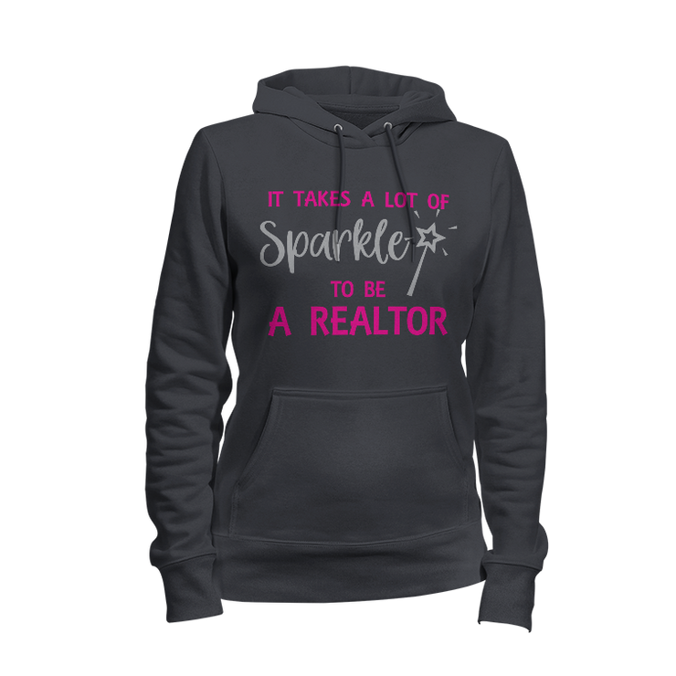 It Takes A Lot Of Sparkle To Be A Realtor Glitter Ladies Hoodie