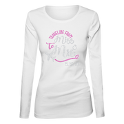 Traveling From Miss to Mrs. w/Wedding Date Bling Ladies Long Sleeve Shirt