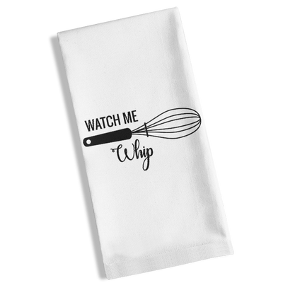 Watch Me Whip Kitchen Towel