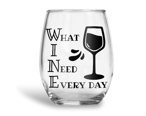 What I Need Everyday Stemless Wine Glass