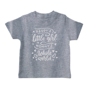 Daddy's Little Girl Mommy's Whole World Infant T-Shirt