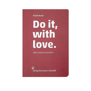 Frank Bodin: Do it, with love.