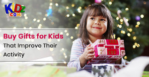 Buy Gifts for Kids That Improve Their Activity