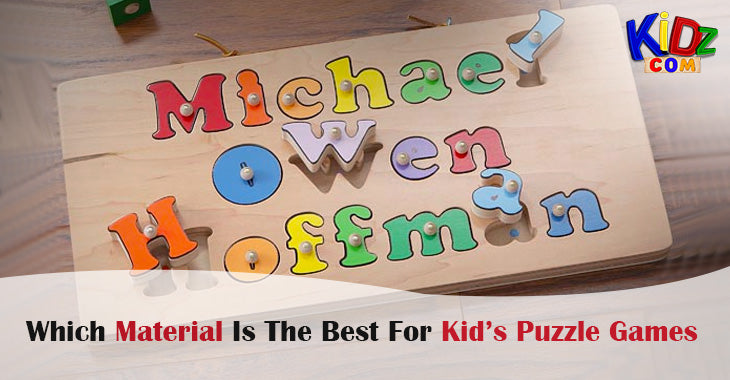 Which Material Is The Best For Kid's Puzzle Games