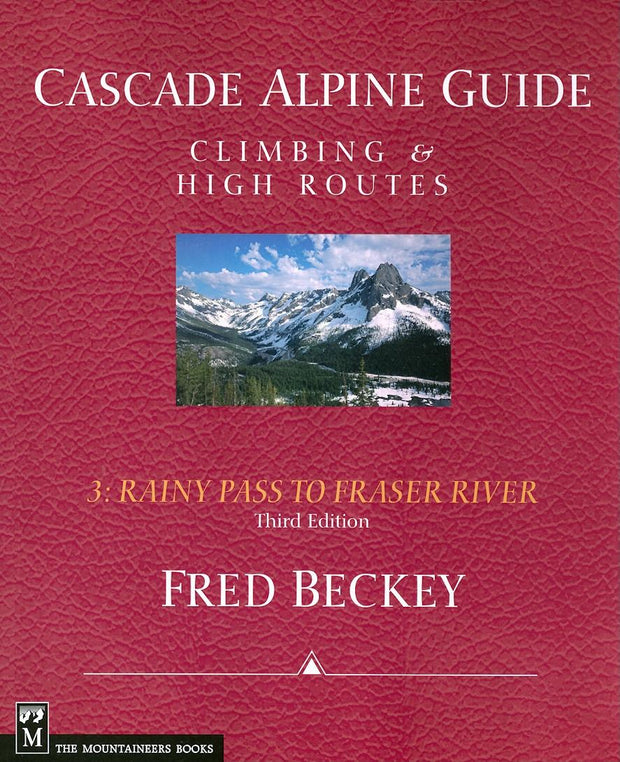Cascade Alpine Guide, Vol. 3: Rainy Pass to Fraser River