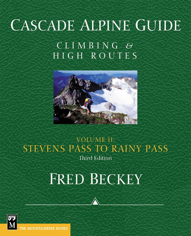 Cascade Alpine Guide, Vol. 2; Stevens Pass to Rainy Pass