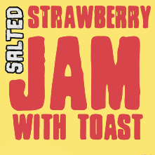 Jam - Salted Strawberry with Toast