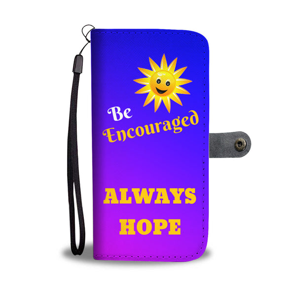 Be Encouraged Always Hope - Phone Wallet Case (FREE SHIPPING)
