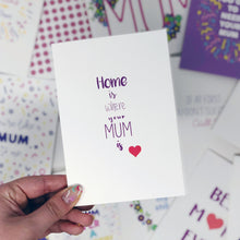 Home Is Where Your Mum Is Card