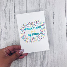 'Work Hard and Be Kind' A6 Postcard