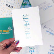 You're Never Too Old To Need Your Dad Card