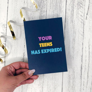 Your Teens Has Expired Birthday Card