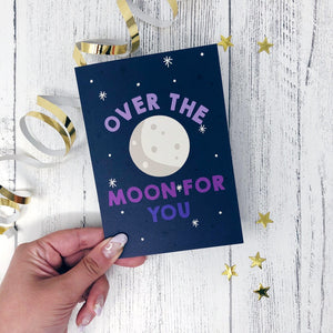 'Over The Moon For You' Card