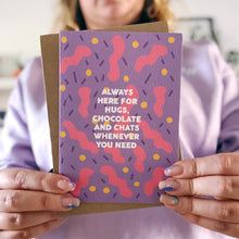 ***BACK SOON*** Always Here for Hugs, Chocolate and Chats Whenever You Need Card