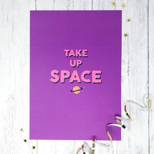 Take Up Space A3 Print