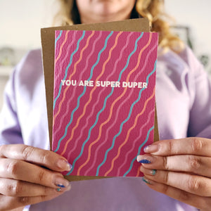 You Are Super Duper Squiggles Card