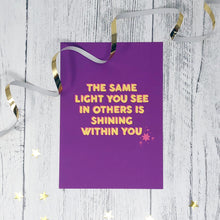 The Same Light You See Shining In Others Is Shining Within You A5 Print
