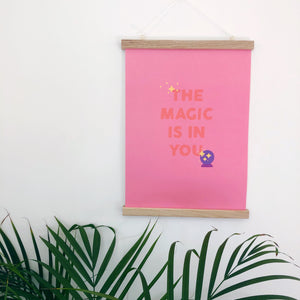 The Magic Is In You A3 Print