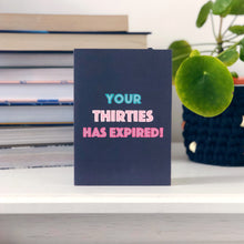 Your Thirties Has Expired Birthday Card