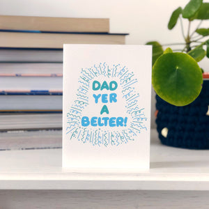 Dad Yer A Belter Card