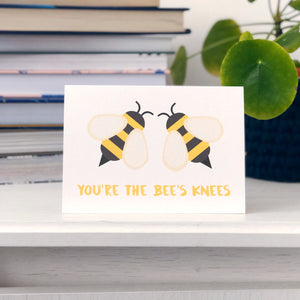 You're The Bees Knees Card