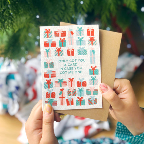 Funny Colourful Christmas Card 'I Only Got You A Card In Case You Got Me One'