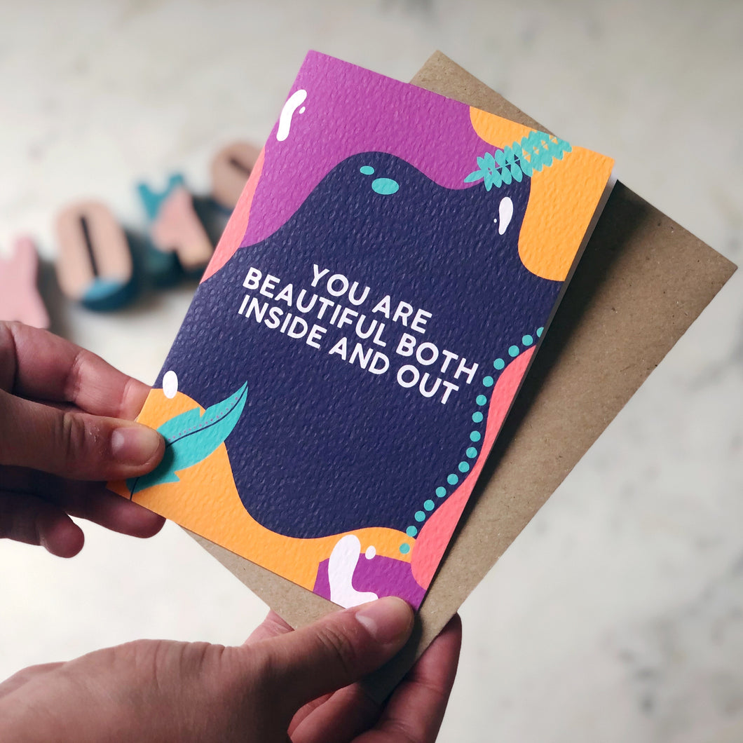 You Are Beautiful Both Inside and Out Card