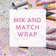 Four Mix and Match Wrap
