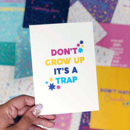 'Don't Grow Up It's A Trap' A6 Postcard
