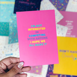 'I'm Not Interested In Competing With Anyone' A6 Postcard