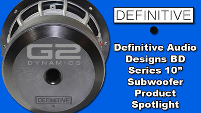"Product Spotlight Alert!  Definitive Audio & The BD Series 10"" Subwoofer!"
