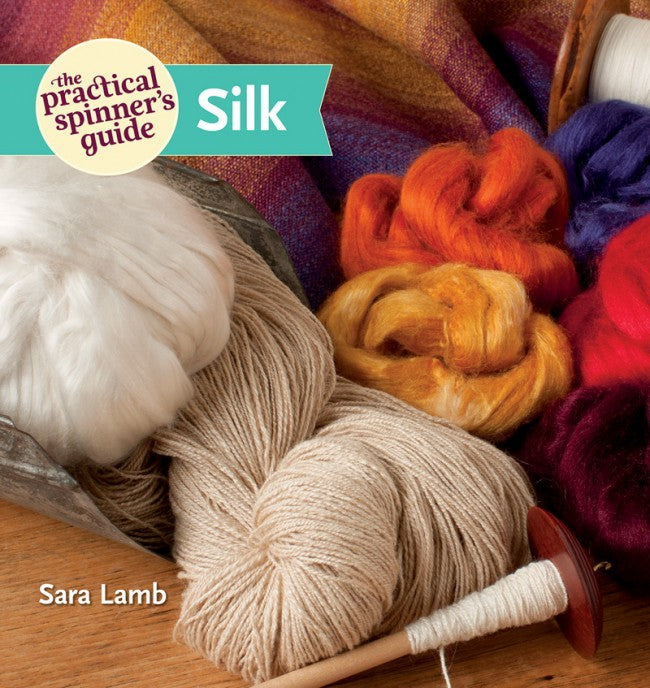 Practical Guide to Spinning Silk by Sara Lamb (Book Review)
