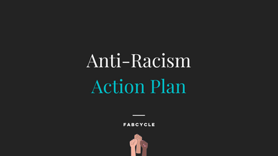 FABCYCLE's Anti-Racism Action Plan