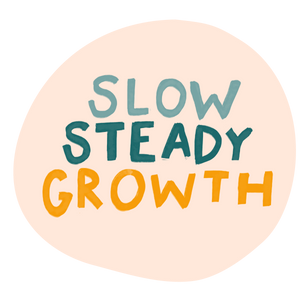 """Slow Steady Growth"" - Vinyl Sticker"