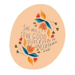 """Sow Good Seeds"" - Vinyl Sticker"