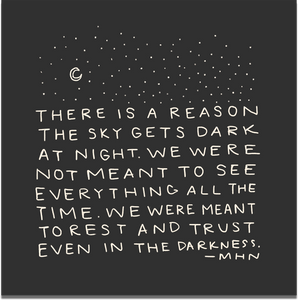 """There is a reason the sky gets dark at night..."" - Vinyl Sticker"
