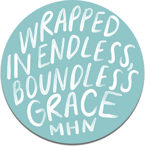 """Wrapped in endless, boundless, grace."" - Vinyl Sticker"
