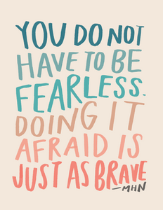"""You do not have to be fearless..."" - Vinyl Sticker"